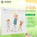 We're Going On a Bear Hunt 我们一起去猎熊点读版平装童书 英文原版进口幼儿童英语绘本 支持好