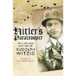 【预订】Hitler's Paratrooper: The Life and Battles of Rudolf Wi