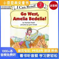 英文原版 Go West, Amelia Bedelia! 往西走,阿米莉亚・贝迪利亚#
