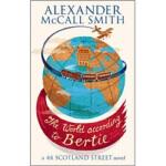 【新书店正版】 The World According to Bertie Alexander McCall Smit