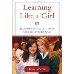 Learning like a girl Educating our Daughters in Schools of