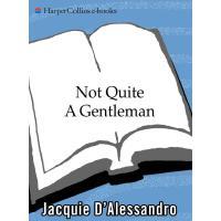 Not Quite A Gentleman