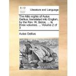 【预订】The Attic Nights of Aulus Gellius: Translated Into Engl