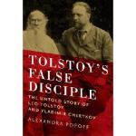 【预订】Tolstoy's False Disciple: The Untold Story of Leo Tolst