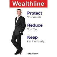 【预订】Wealthline: Protect Your Assets, Reduce Your Tax, Keep I