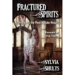 【预订】Fractured Spirits: Hauntings at the Peoria State Hospit