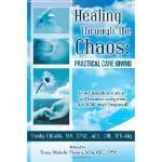 【预订】Healing Through the Chaos: Practical Care Giving