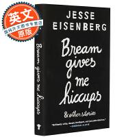 吃鲷鱼让我打嗝 英文原版 Bream Gives Me Hiccups 幽默文学 进口小说 惊天魔盗团主演杰西艾森伯格