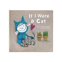 【盖世童书】英文原版 IF I Were a cat如果我是一只猫儿童宝宝英文原版绘本亲子睡前阅读故事图书籍