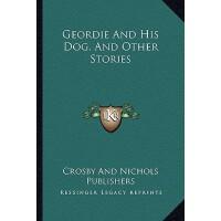 【预订】Geordie and His Dog, and Other Stories