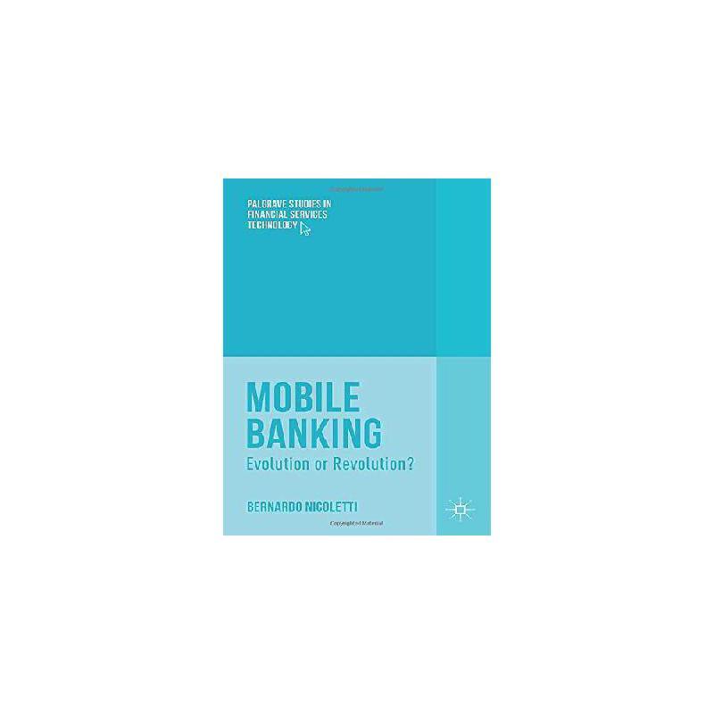 【预订】Mobile Banking: Evolution or Revolution? 美国库房发货,通常付款后3-5周到货!
