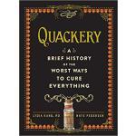 【预订】Quackery: A Brief History of the Worst Ways to Cure Eve