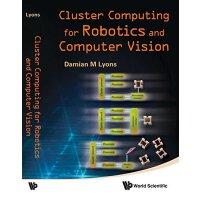 【预订】Cluster Computing for Robotics and Computer Vision 9789