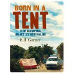 【预订】Born in a Tent: How Camping Makes Us Australian
