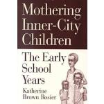 【预订】Mothering Inner-City Children: The Early School Years 9