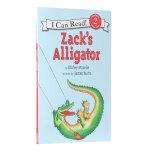 汪培�E推荐英文原版 第四阶段I Can Read, Level 2 Zack's Alligator 扎克的鳄鱼 扎克