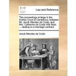 【预订】The Proceedings at Large in the Arches Court of Canterb