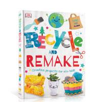 【全店300减100】英文原版Recycle and Remake 回收再利用: 环保孩子的创意项目 DK精装插图版 儿