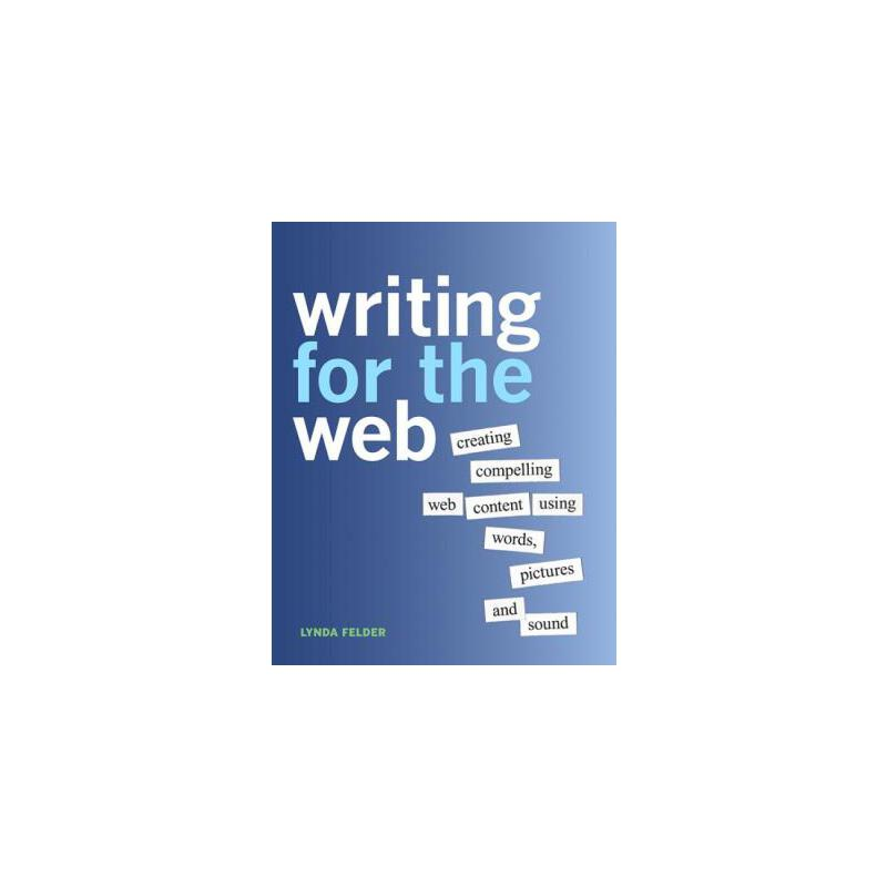 【预订】Writing for the Web: Creating Compelling Web Content Using Words, Pictures and Sound 预订商品,需要1-3个月发货,非质量问题不接受退换货。