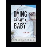 【预订】Dying to Have a Baby: A True Story