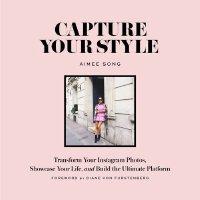 【现货】英文原版 捕捉你的风格 Capture Your Style 时尚博主Aimee Song的拍照心得 学会展示
