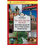 【预订】Tar Heel History on Foot: Great Walks Through 400 Years