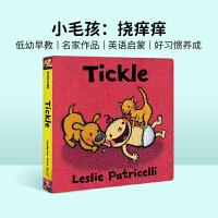 音频 英文原版绘本 Tickle 挠痒痒 一根毛小毛孩小脏孩系列 名家Leslie Patricelli 幼儿启蒙纸板书