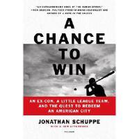【预订】A Chance to Win: An Ex-Con, a Little League Team, and t