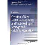 【预订】Creation of New Metal Nanoparticles and Their Hydrogen-