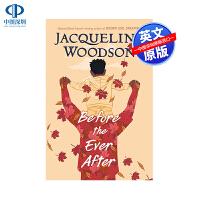 英文原版 在那之后 Before the Ever After 精装 科雷塔・斯科特・金作家奖得主 青少年文学读物 令人
