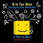 【预订】B Is for Box -- The Happy Little Yellow Box: A Pop-Up B