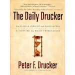 The Daily Drucker: 366 Days of Insight and Motivation for G
