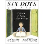 Six Dots: A Story of Young Louis Braille 六个点:路易・布莱叶与盲文 2017