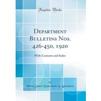 【预订】Department Bulletins Nos. 426-450, 1920: With Contents