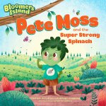 Bloomers Island: Pete Moss and the Super Strong Spinach