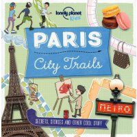 City Trails - Paris 孤独星球儿童版・城市路线:巴黎