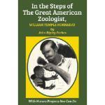 【预订】In the Steps of the Great American Zoologist, William T