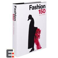 服装设计图书 Fashion 150: 150 Years, 150 Designers 时尚150年 150位设计师