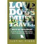 【预订】Love Dogs, Must Travel: A Guide to Dog-Friendly Hotels,