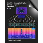 【预订】Intuitive Analog to Digital Control Loops in Switchers: