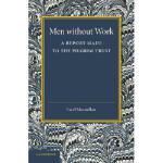 【预订】Men Without Work: A Report Made to the Pilgrim Trust