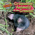 【预订】Gruesome Animals in the Ground 9781615337859