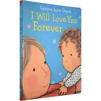 英文原版I Will Love You Forever 我永远爱你 精装纸板书[1-5岁]