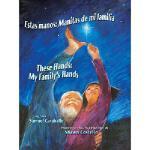 【预订】Estas Manos: Manitas de Mi Familia / These Hands: My Fa