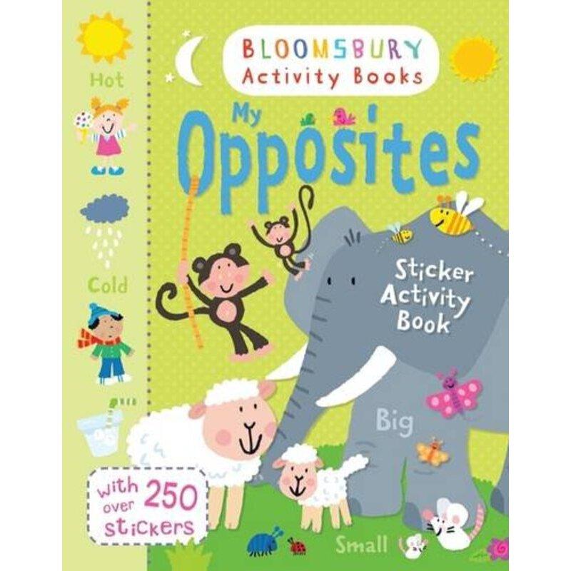 Bloomsbury Activity Books: My Opposites Sticker Activity Book    ISBN:9781408846520