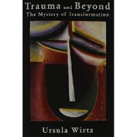【预订】Trauma and Beyond: The Mystery of Transformation