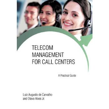 【预订】Telecom Management for Call Centers: A Practical Guide 预订商品,需要1-3个月发货,非质量问题不接受退换货。