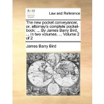 【预订】The New Pocket Conveyancer, Or, Attorney's Complete