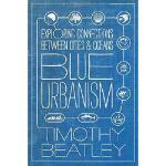 【预订】Blue Urbanism: Exploring Connections Between Cities and