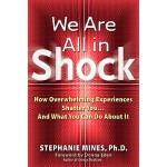 【预订】We Are All in Shock: How Overwhelming Experiences Shatt